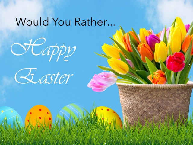 Easter: Would You Rather... by Carol Smith