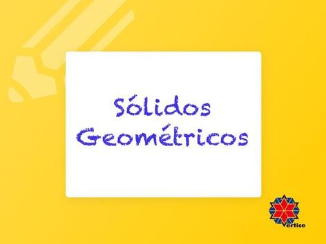 Sólidos Geométricos  by Fabiana Silvério De Albuquerqu
