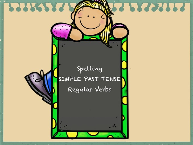 Spelling Simple Past Tense Regular Verbs by Sara Burgueño Peña