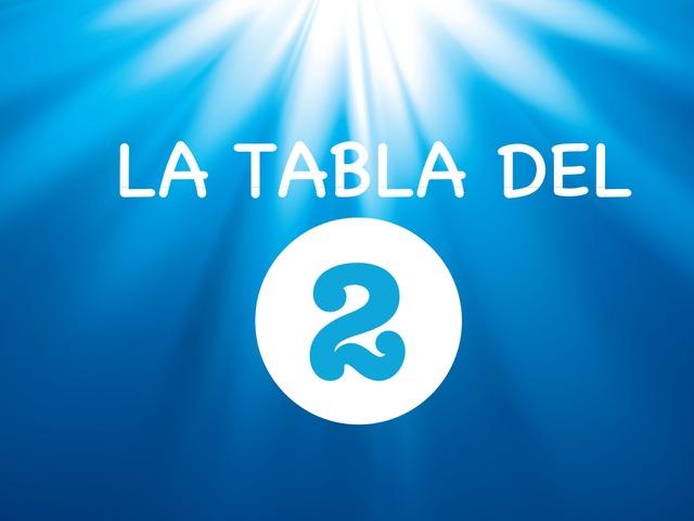 Tabla Del 2 by Ceipbalaidos Balaidos
