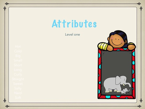 Attributes/ Adjectives  by Maegan Moss