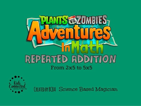 PVZ Adventures In Math: Repeated Addition V1 by Kids  Connected