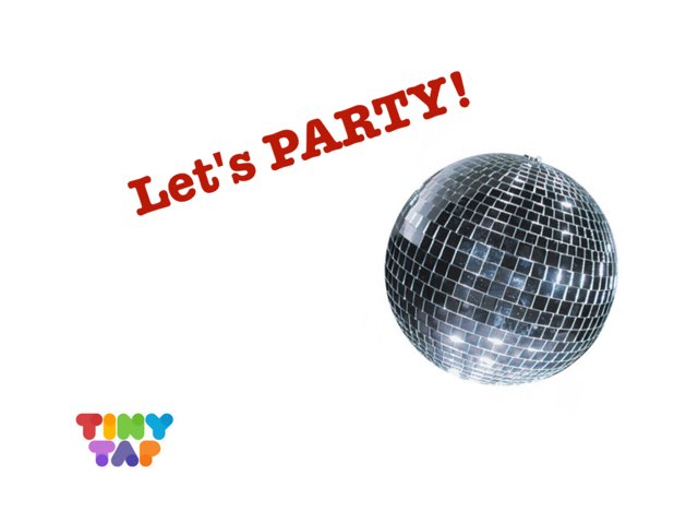Let's PARTY! by Tiny Tap