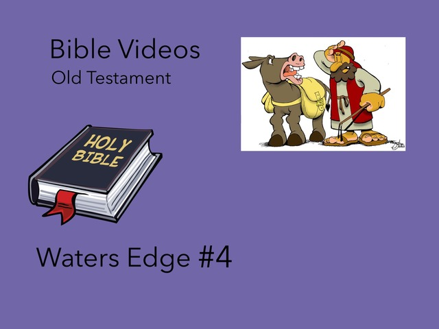 Bible Videos: Waters Edge #4 by Carol Smith
