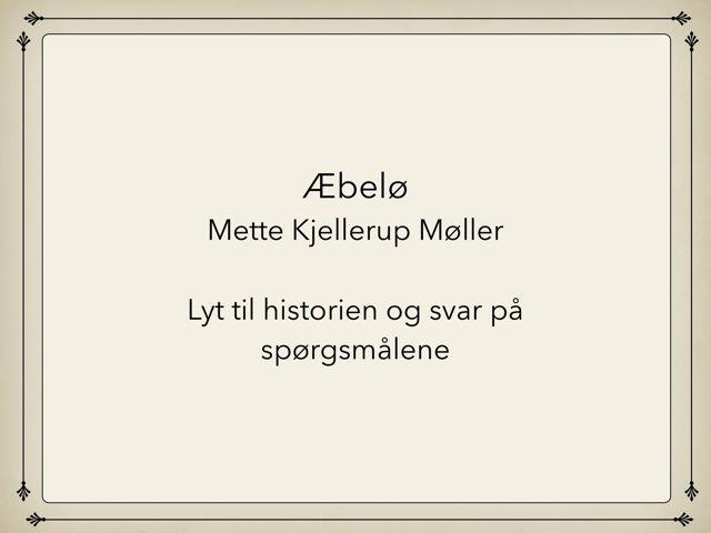Æbelø  by Mette Kjellerup Møller