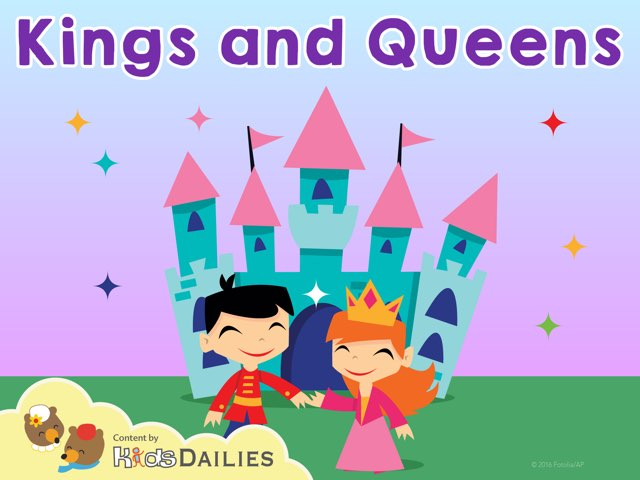 Kings and Queens by Kids Dailies