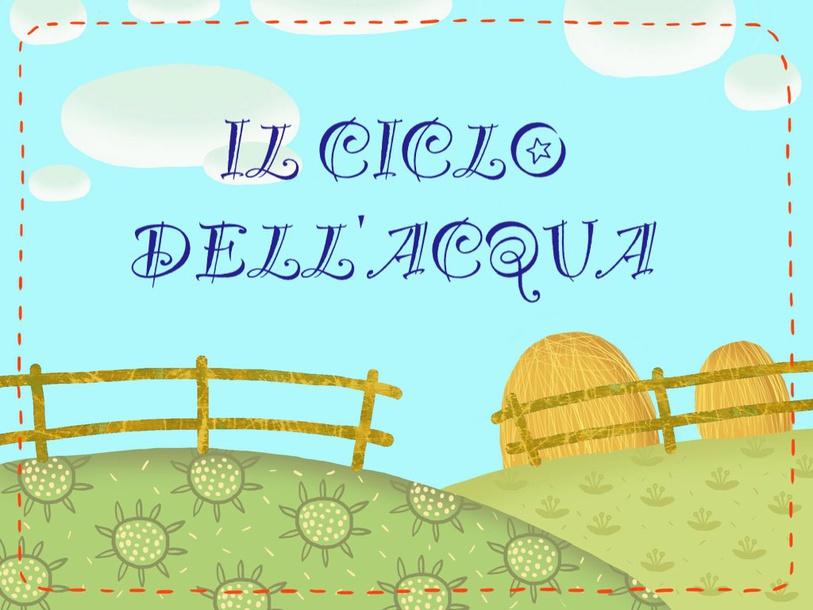 Ciclo Dell'acqua by Primaria Interattiva