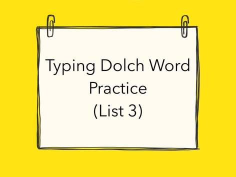 Typing Dolch Words List Three by Lori Board