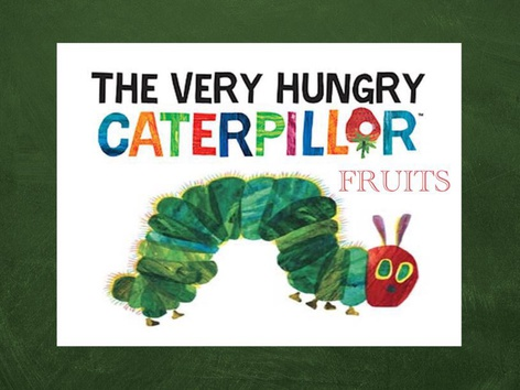 The Very Hungry Caterpillar - Fruits by Thais Baumgartner