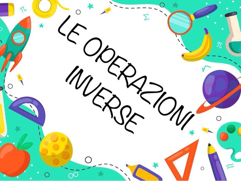 Le Operazioni Inverse by Primaria Interattiva