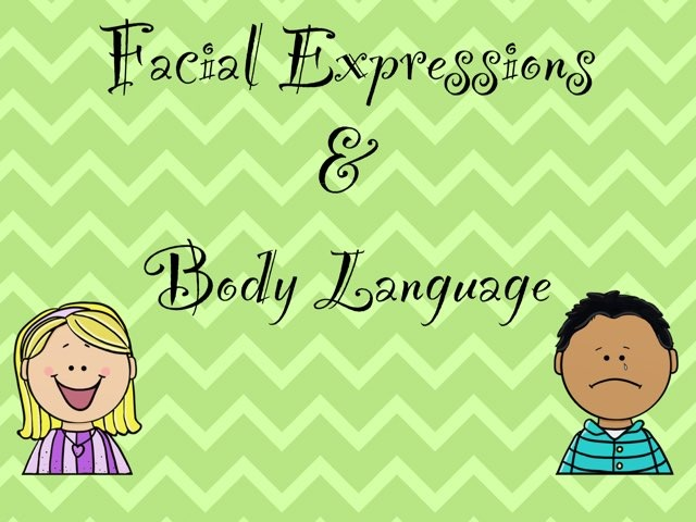 Facial Expressions & Body Language by Karen Souter