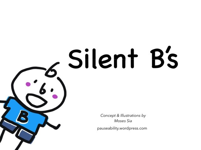 Silent B's by Moses Sia