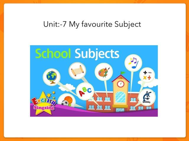 Unit:- 7 My Favourite Subject  Grade 5 Term 1 by Norah Ghazali