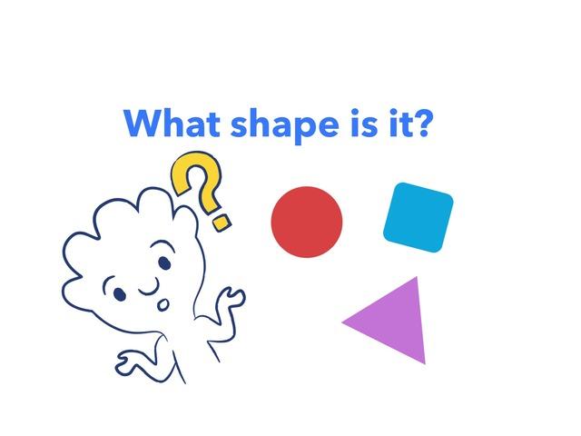 What Shape Is It? by Thita Arciaga