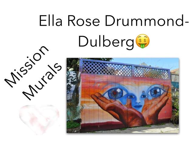 Murals  by Ella DrummondDulberg