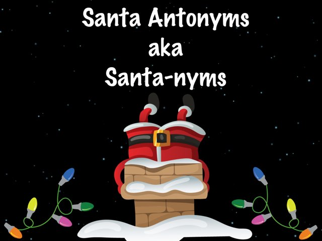 Santa Antonyms  by Karen Souter