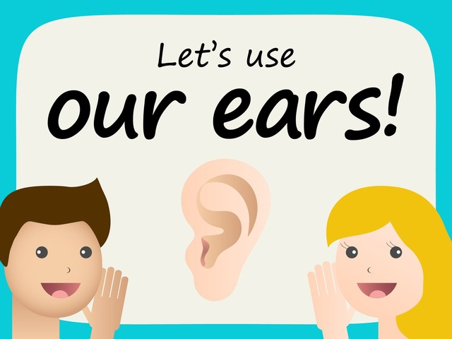 Let's use our ears! by Madonna Nilsen