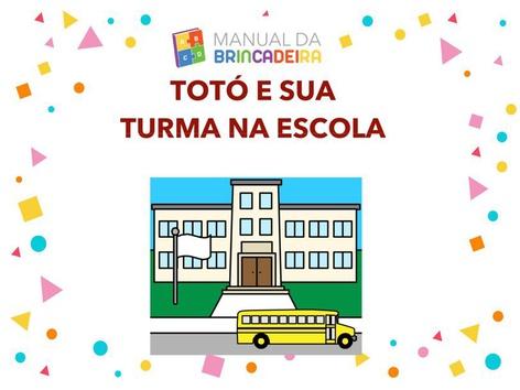 TOTÓ E SUA TURMA VÃO A ESCOLA - Manual Da Brincadeira  by Manual Da Brincadeira Miryam Pelosi