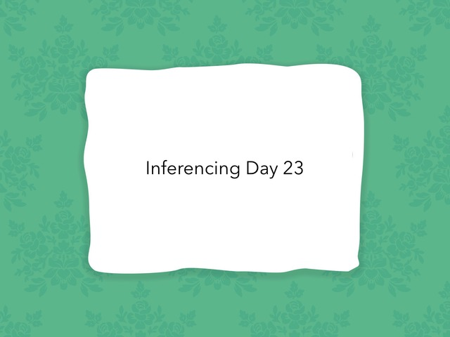 Inferencing Day 23 by Courtney visco