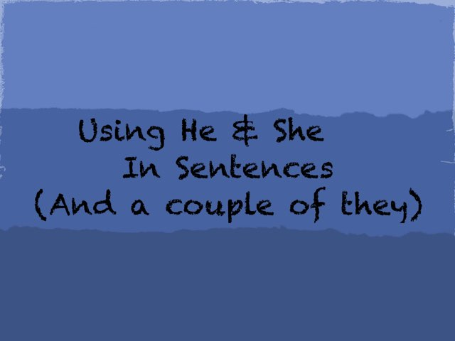 Using He And She In Sentences  by Karen Souter