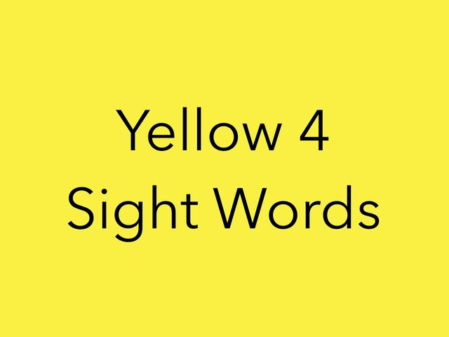 Yellow 4 Sight Words.No 31 by Sonia Landers