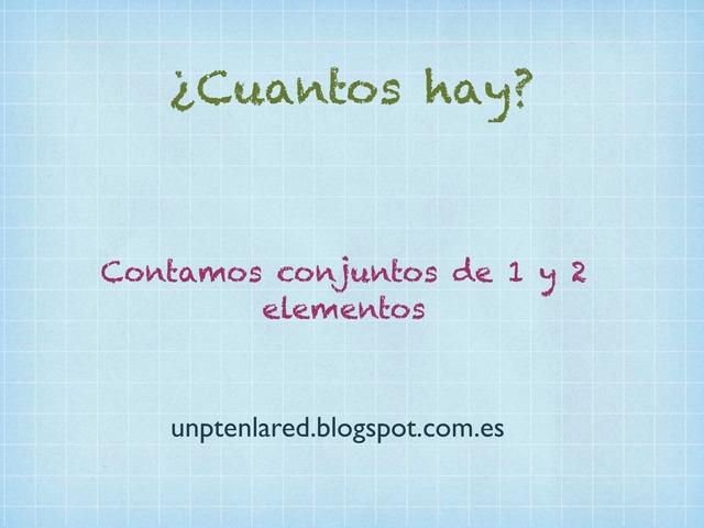 ¿Cuántos Hay? Contamos Conjuntos De 1 Y 2 Elementos. by Jose Sanchez Ureña