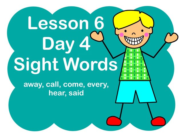 Lesson 6 - Day 4 Sight Words by Jennifer