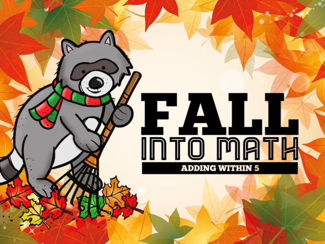 Fall Into Math - Adding Within 5 by Ellen Weber