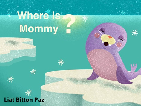 Where is Mommy? by Liat Bitton-paz