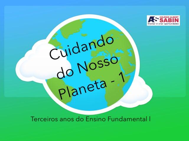 Cuidando Do Nosso Planeta! by TE Colégio Albert Sabin