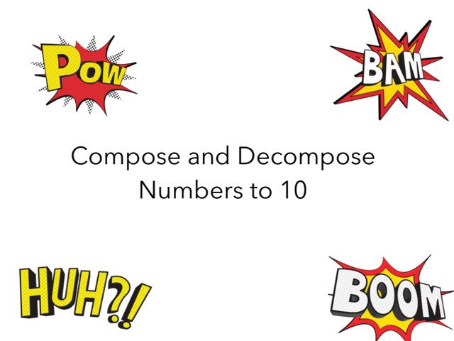 Compose And Decompose Numbers To 10 by Kimberly Lamoureux