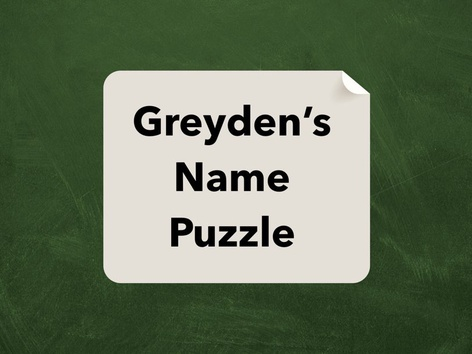 Greyden's Name Puzzle by Lori Board