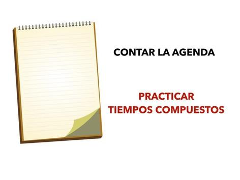 Contar Una Agenda. Tiempos Compuestos by Francisca Sánchez Martínez