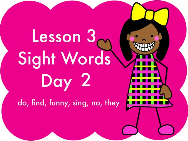 Lesson 3 Sight Words - Day 2 by Jennifer