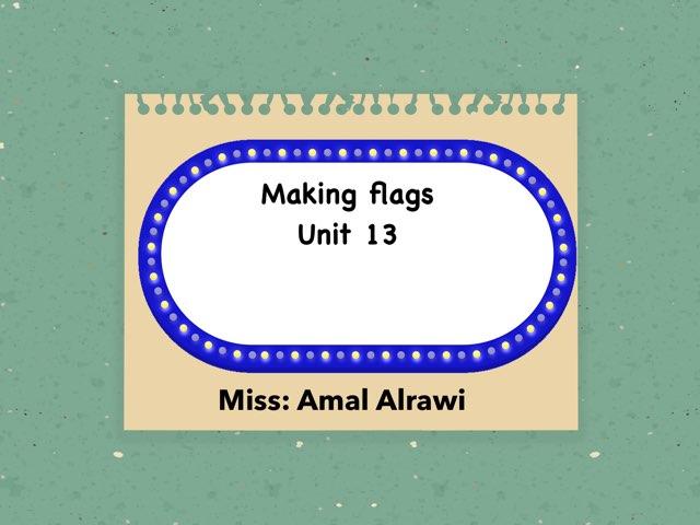 Making Flag  by Amal kuwait