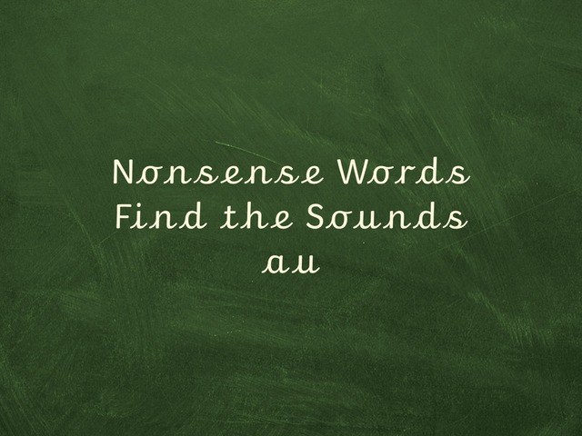 Nonsense Words Find the Sounds au by TinyTap creator