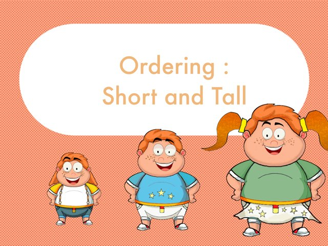 Ordering Short And Tall by Mirah Rahman