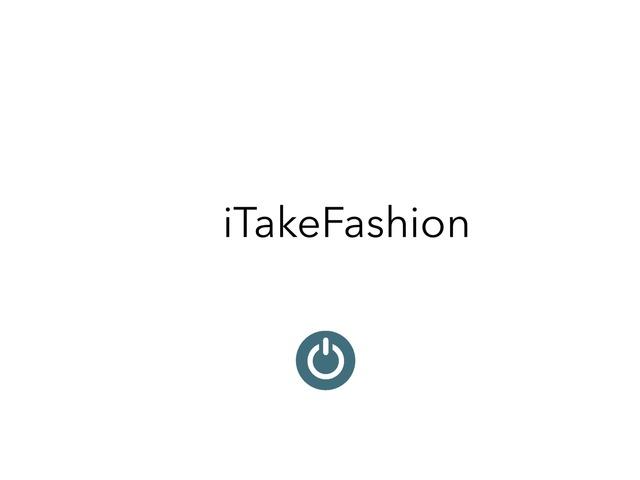 iTakeFashion by ירדן אהרון