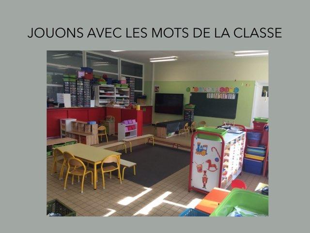 JOUONS AVEC LES MOTS DE LA CLASSE  by Mathilde Jardri