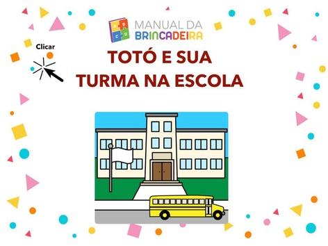 TOTÓ E SUA TURMA VÃO A ESCOLA - Manual Da Brincadeira  by Manual da Brincadeira