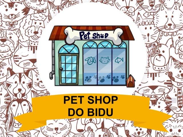 PET SHOP DO BIDU by Tobrincando Ufrj