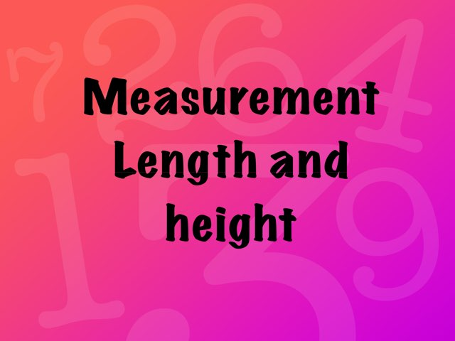 Measurement Length And Height by Laura  Splawn