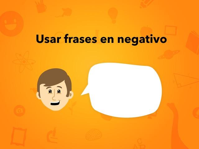 Usar frases en Negativo by Francisca Sánchez Martínez