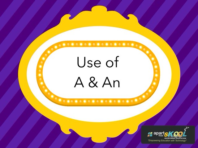 Use Of A & An by TinyTap creator