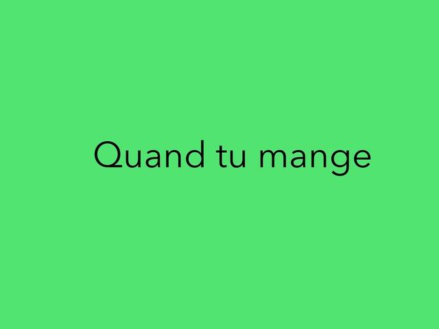 Quand Tu Mange  by moussa