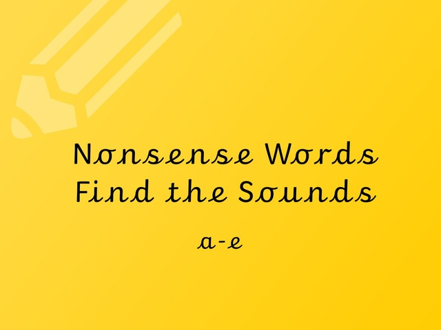 Nonsense Words Find The Sounds: a-e by TinyTap creator