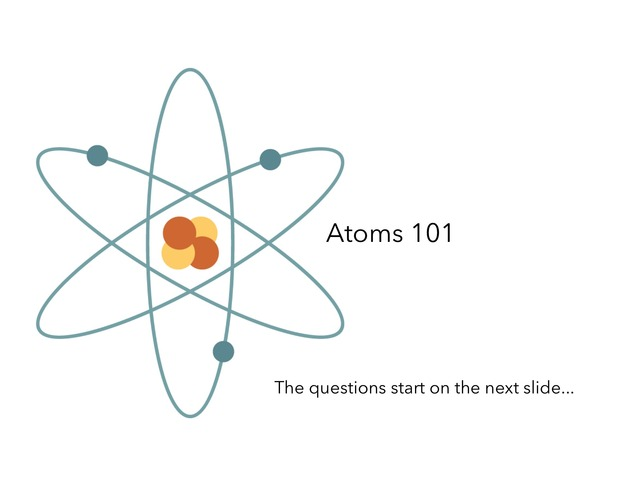 Atoms 101 by Michelle Lawrence
