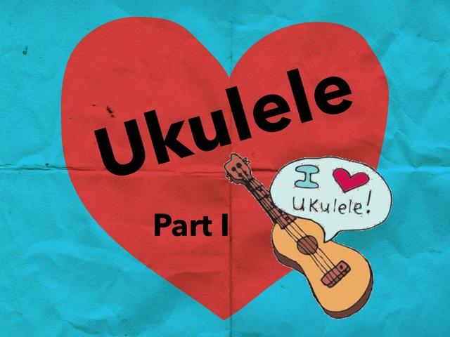 Ukulele Love Part I  by A. DePasquale