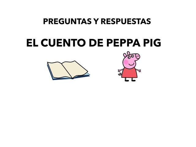 El Cuento De Peppa Pig. Preguntas Y Respuestas by Francisca Sánchez Martínez