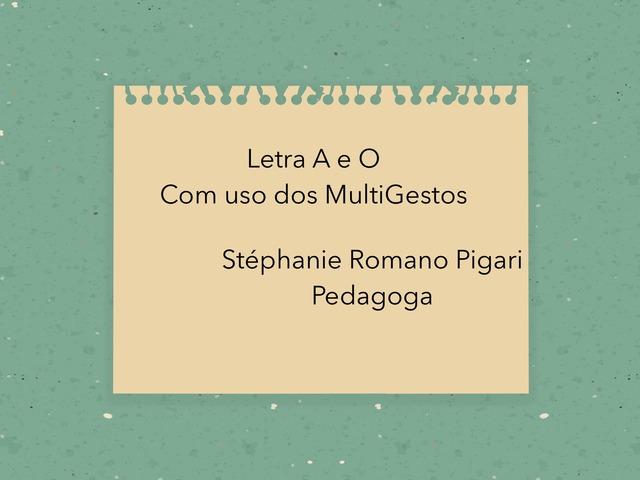Letra A e O by Stephanie Romano Pigari